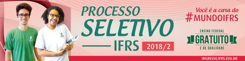 Acesse o site do Processo Seletivo IFRS 2018/2