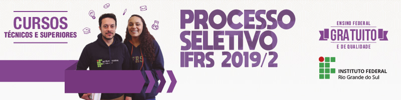 Acesse o site do Processo Seletivo IFRS 2019/2