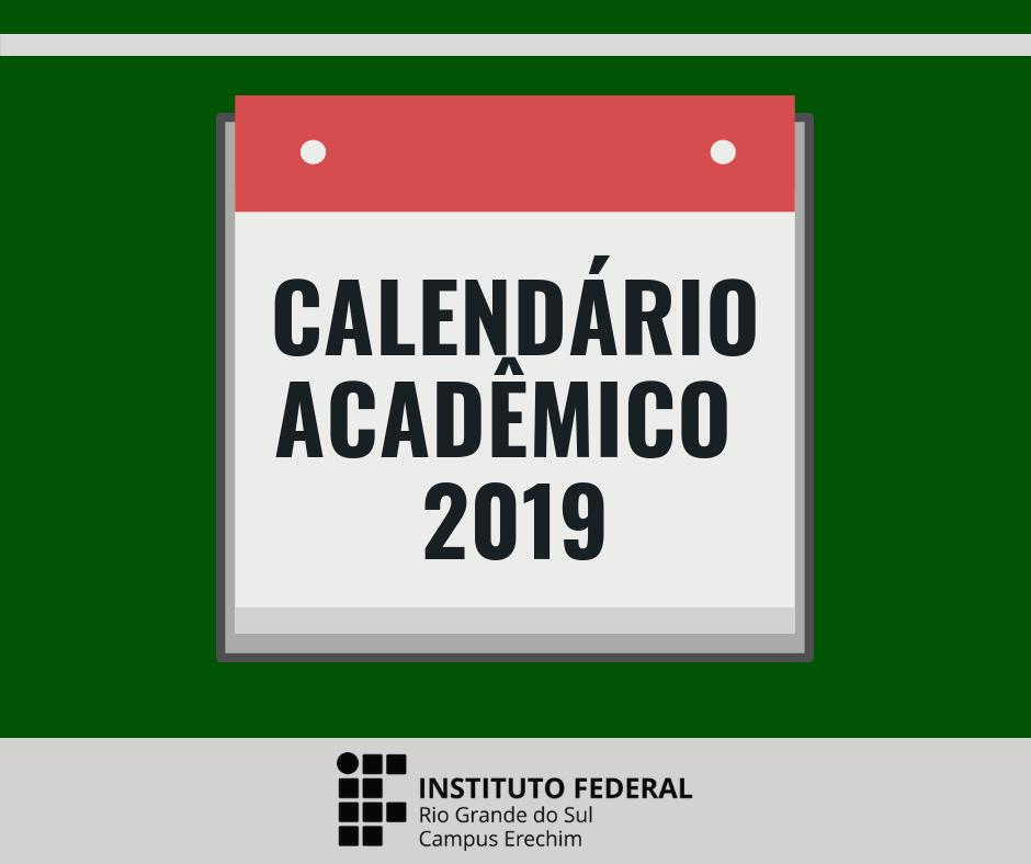 Calendario 2019 Rio Grande Do Sul.Calendario Academico 2019 Ja Esta Disponivel Campus Erechim