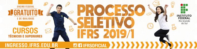 Acesse o site do Processo Seletivo IFRS 2019/1