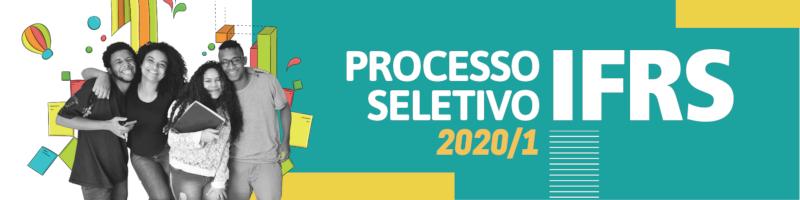 Acesse o site do Processo Seletivo IFRS 2020/1
