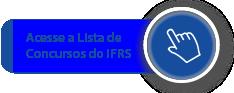 Acesse a Lista de Concursos do IFRS