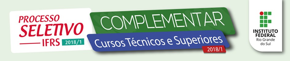 Acesse o site do Processo Seletivo Complementar IFRS 2018/1