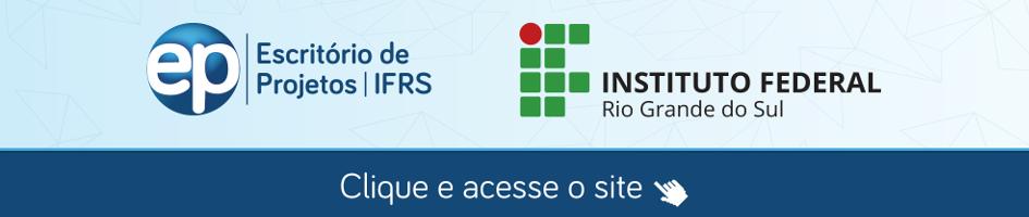 Acesse o site do Escritório de Projetos do IFRS
