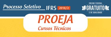 Processo Seletivo PROEJA 2018/2 - Cursos Técnicos
