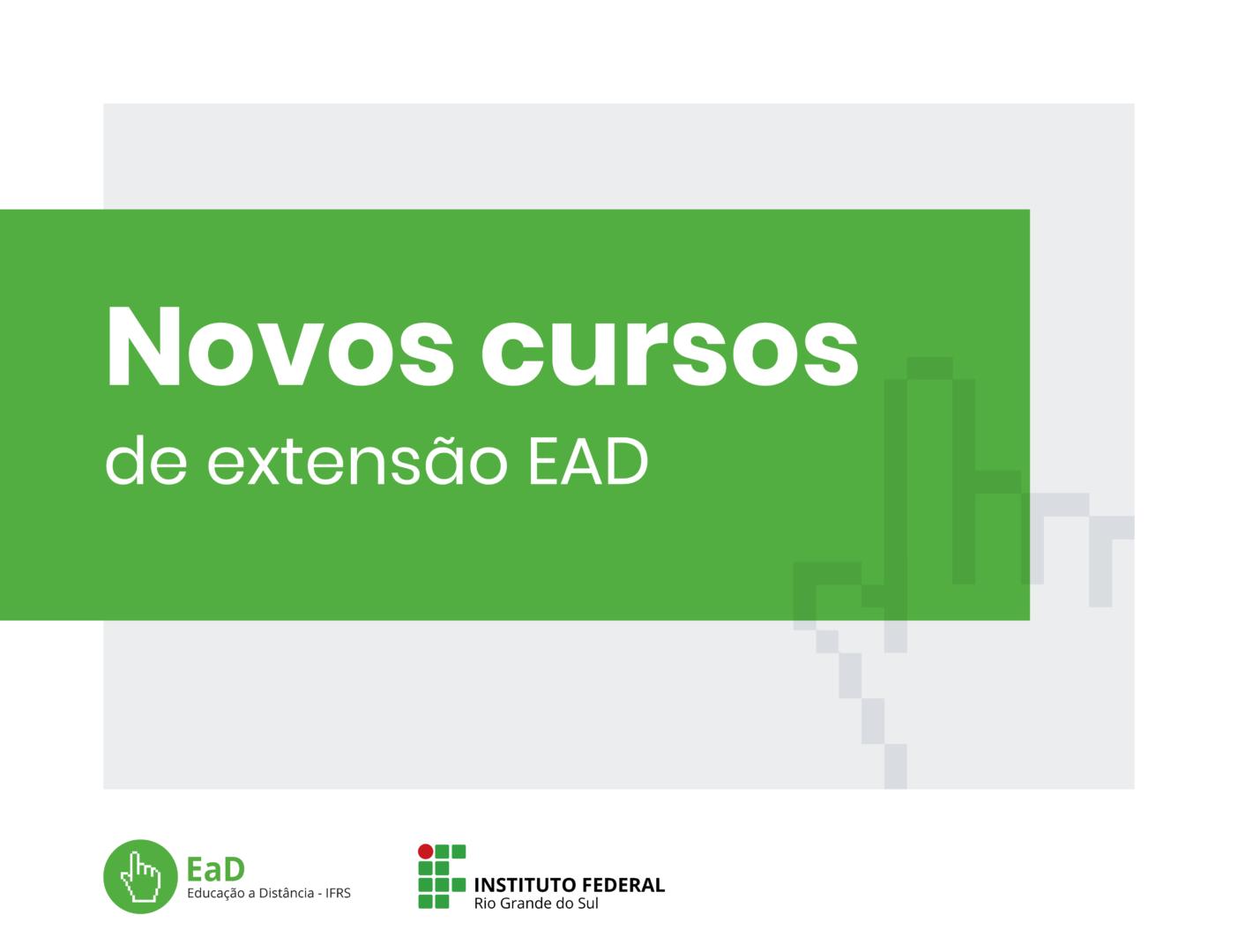 Novos cursos de extensão EaD
